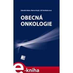 Obecná onkologie - Zdeněk Adam, Marta Krejčí, Jiří Vorlíček e-kniha