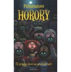 Půlminutové horory. 77 příběhů, které vás nenechají spát