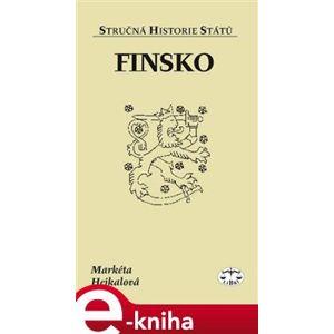 Finsko. Stručná historie států - Markéta Hejkalová e-kniha