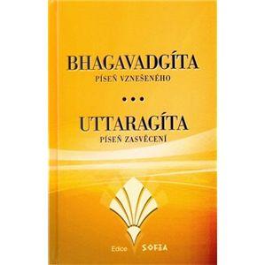 Bhagavadgíta a Uttaragíta. Píseň vznešeného. Píseň zasvěcení