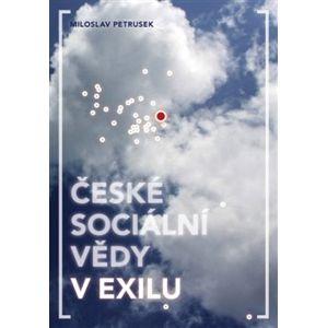 České sociální vědy v exilu - Miloslav Petrusek