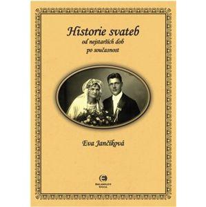 Historie svateb od nejstarších dob po současnost - Eva Jančíková