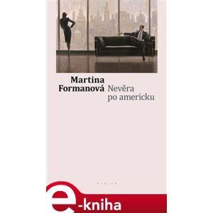 Nevěra po americku - Martina Formanová e-kniha