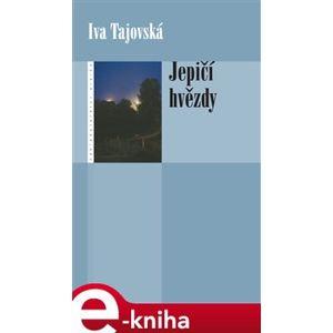 Jepičí hvězdy - Iva Tajovská e-kniha