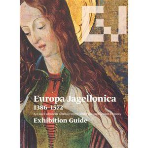 Europa Jagellonica 1386 - 1572 /angl./ - Jiří Fajt