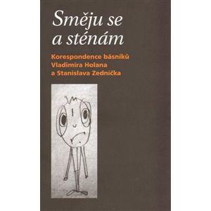 Směju se a sténám. korespondence - Stanislav Zedníček, Vladimír Holan