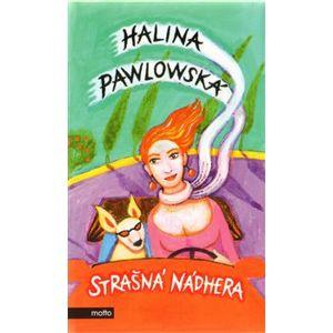 Strašná nádhera - Halina Pawlowská