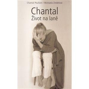 Chantal. Život na laně - Chantal Poullain, Michaela Zindelová