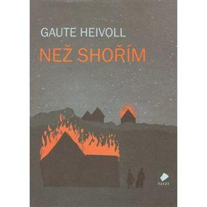 Než shořím - Gaute Heivoll