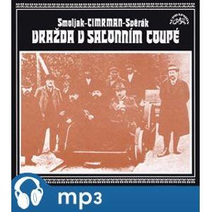 Vražda v salonním coupé, mp3 - Ladislav Smoljak, Zdeněk Svěrák