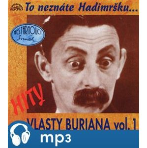 Hity Vlasty Buriana 1 - To neznáte Hadimršku, mp3 - Vlasta Burian