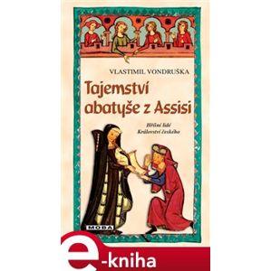 Tajemství abatyše z Assisi - Vlastimil Vondruška e-kniha