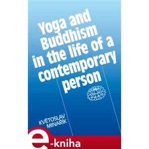 Yoga and Buddhism in the life of a contemporary person. Collection of short texts - Květoslav Minařík e-kniha