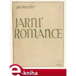 Jarní romance - Jaroslav Vrchlický e-kniha