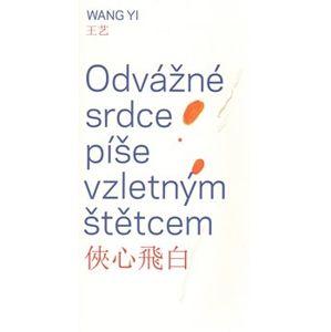 Odvážné srdce píše vzletným štětcem - Yi Wang