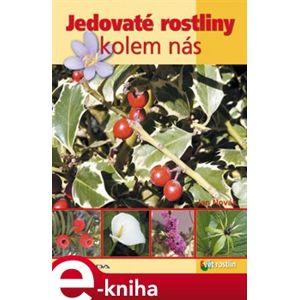 Jedovaté rostliny kolem nás - Jan Novák e-kniha