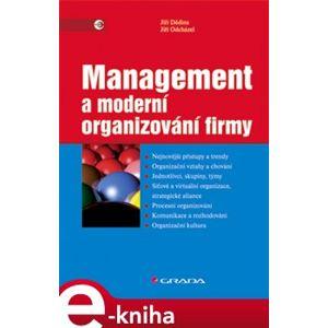 Management a moderní organizování firmy - Jiří Dědina, Jiří Odcházel e-kniha