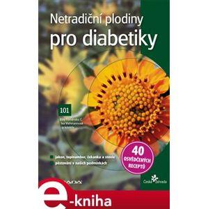 Netradiční plodiny pro diabetiky - Eloy Fernández, Iva Viehmannová e-kniha