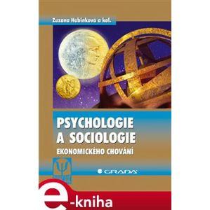 Psychologie a sociologie ekonomického chování - Zuzana Hubinková e-kniha