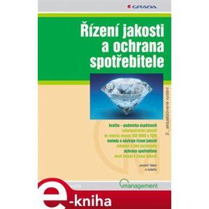 Řízení jakosti a ochrana spotřebitele. 2., aktualizované vydání - Jaromír Veber e-kniha