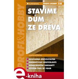 Stavíme dům ze dřeva - Martin Růžička e-kniha