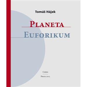 Planeta Euforikum - Tomáš Hájek