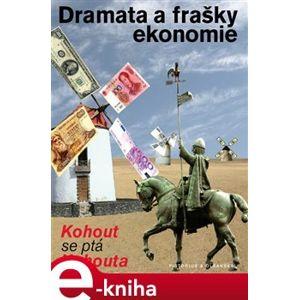Dramata a frašky ekonomie. Kohout se ptá Kohouta - Pavel Kohout e-kniha