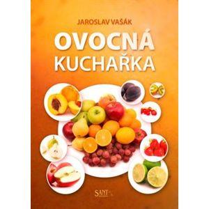Ovocná kuchařka - Jaroslav Vašák