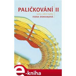 Paličkování II. šperky a oděvní doplňky - Ivana Domanjová e-kniha