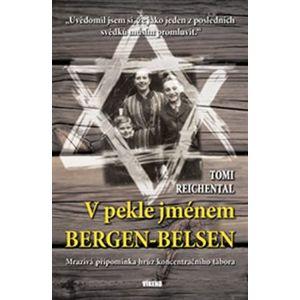 V pekle jménem Bergen-Belsen. Mrazivá připomínka hrůz koncentračního tábora - Tomi Reichental