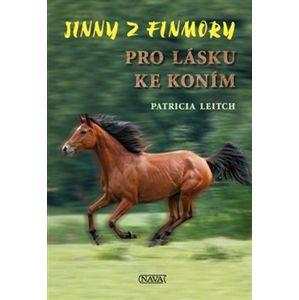 Pro lásku ke koním. Jinny z Finmory - Patricia Leitch