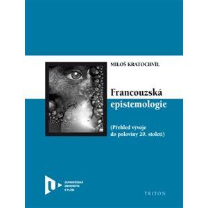 Francouzská epistemologie - Miloš Kratochvíl