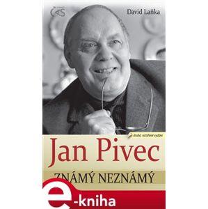 Jan Pivec známý neznámý - David Laňka e-kniha