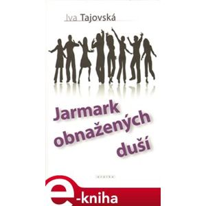 Jarmark obnažených duší - Iva Tajovská e-kniha