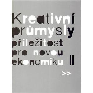 Kreativní průmysly - příležitost pro novou ekonomiku - Zora Jaurová, Martin Cikánek, Pavel Bednář, Eva Žáková, Eva Lehečková