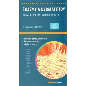 Ekzémy a dermatitidy. průvodce ošetřujícího lékaře - Nina Benáková