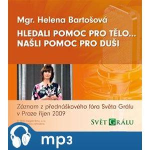 Hledali pomoc pro tělo... našli pomoc pro duši, mp3 - Helena Bartošová
