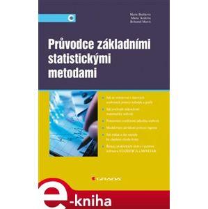 Průvodce základními statistickými metodami - Marie Budíková, Maria Králová, Bohumil Maroš e-kniha