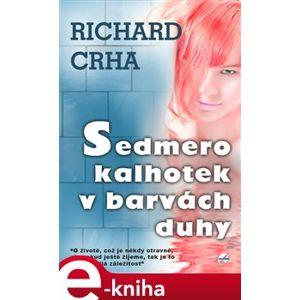Sedmero kalhotek v barvách duhy - Richard Crha e-kniha