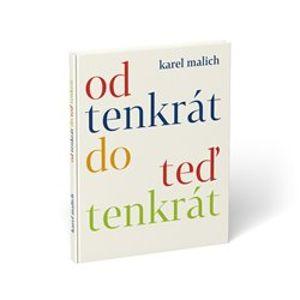 Od tenkrát do teď tenkrát, CD - Karel Malich