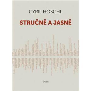 Stručně a jasně - Cyril Höschl
