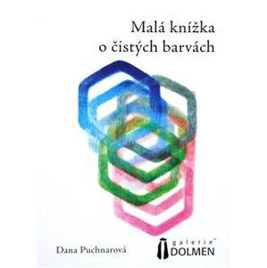 Malá knížka o čistých barvách - Dana Puchnarová