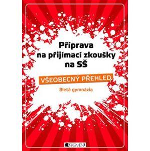 Příprava na přijímací zkoušky na SŠ - Všeobecný přehled. 8-letá gymnázia - Jaroslav Eisler, Jana Eislerová