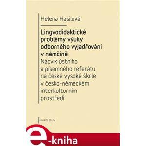 Lingvodidaktické problémy výuky odborného vyjadřování v němčině - Helena Hasilová e-kniha