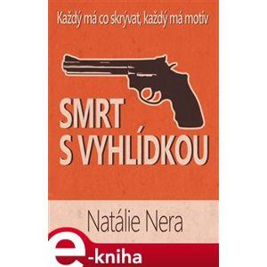 Smrt s vyhlídkou - Natálie Nera e-kniha