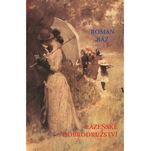 Lázeňské dobrodružství - Roman Ráž