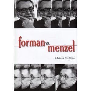 Forman vs Menzel - Adriana Šteflová