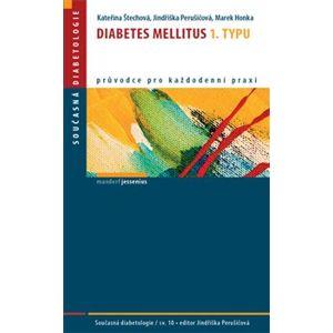 Diabetes mellitus 1. typu - Jindřiška Perušičová, Kateřina Štechová