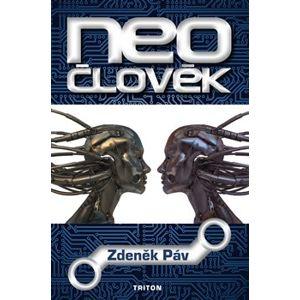 Neočlověk - Zdeněk Páv