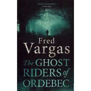 The Ghost Riders of Ordebec - Fred Vargas